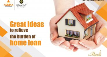 Great Ideas To Relieve The Burden of Home Loan