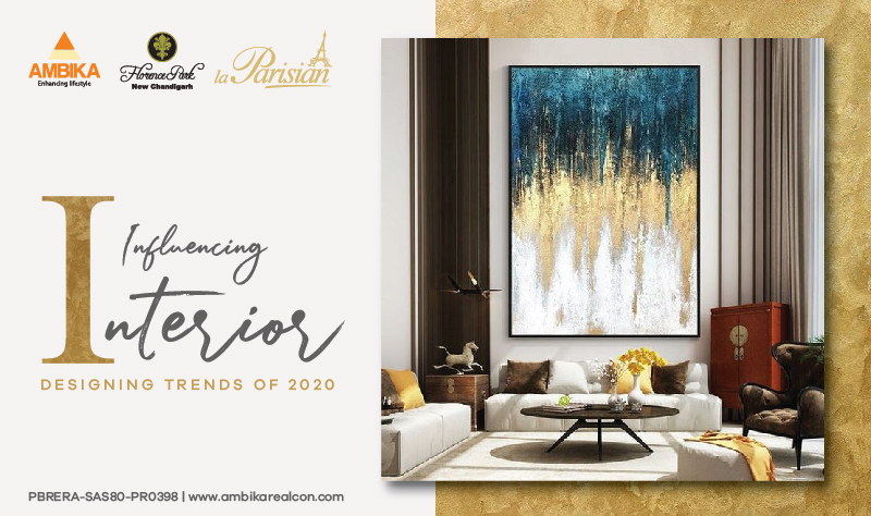 Influencing Interior Designing Trends of 2020